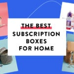 Best Subscription Boxes for Home & Household Goods